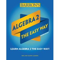 Algebra 2: The Easy Way