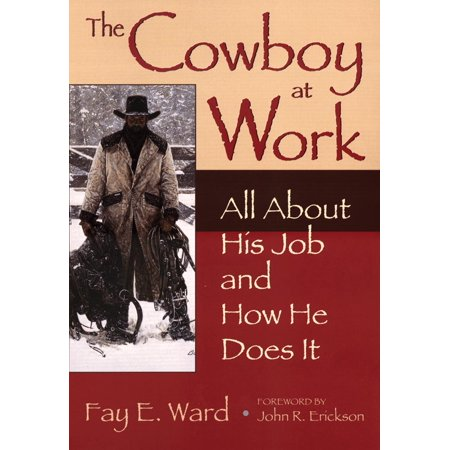 The Cowboy at Work : All About His Job and How He Does (Job For A Cowboy Suspended By The Throat)