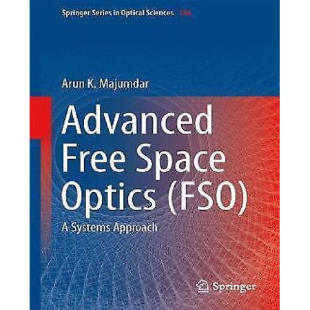Advanced Free Space Optics  Fso   A Systems Approach  2015   Springer Series In Optical Sciences  186