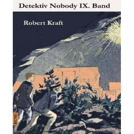Detektiv Nobody Ix  Band  Detetektiv Nobody  039 S Erlebnisse Und Reiseabenteuer Ix  Band  German