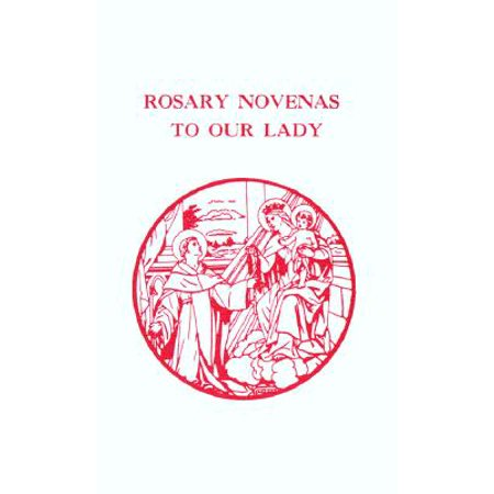 Rosary Novenas to Our Lady (54 Day Rosary Novena To Our Lady)