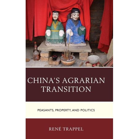 Chinas Agrarian Transition  Peasants  Property  And Politics