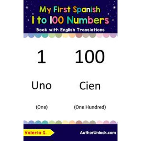 My First Spanish 1 to 100 Numbers Book with English Translations -