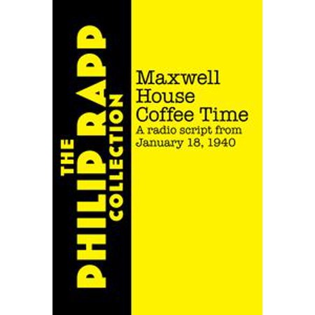 Maxwell House Coffee Time: January 18, 1940 (radio script) - eBook