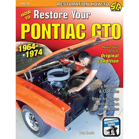 How To Restore Your Pontiac Gto 1964 1974 By Don Keefe