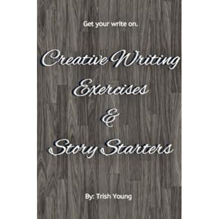 Creative Writing Exercises and Story Starters -
