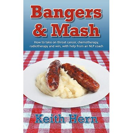 Bangers and MASH - How to Take on Throat Cancer, Chemotherapy, Radiotherapy and Win, with Help from an Nlp