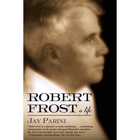 Robert Frost : A Life