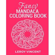 Fancy Mandala Coloring Book: Fancy Mandala Coloring Book (Paperback)