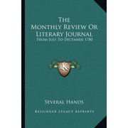 The Monthly Review or Literary Journal : From July to December 1780