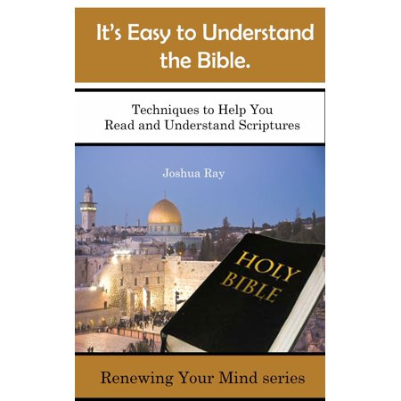It's Easy to Understand the Bible. Techniques to Help You Read and Understand Scriptures. - (Easy To Read And Understand Holy Bible)