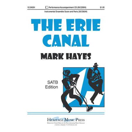 The Erie Canal-Ed Octavo - SATB,Piano - P/A CD,Conc Band - Mark Hayes - Sheet Music - 152465H