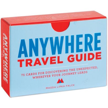Anywhere travel guide : 75 cards for discovering the unexpected, wherever your journey leads: