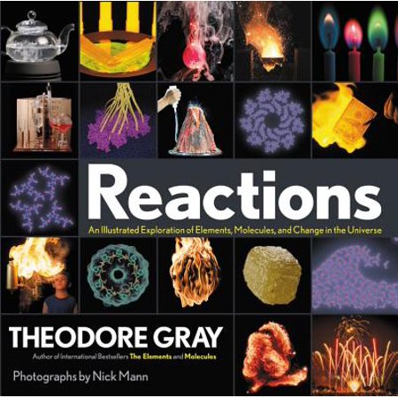 Reactions : An Illustrated Exploration of Elements, Molecules, and Change in the (5 Most Common Elements In The Universe)