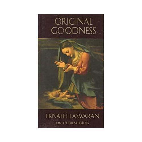 Original Goodness: Eknath Easwaran on the Beatitudes
