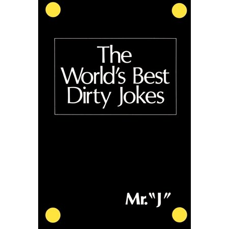 The World's Best Dirty Jokes ()