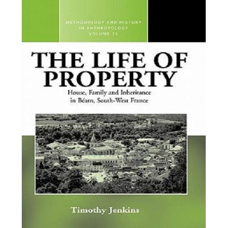 The Life Of Property  House  Family And Inheritance In Bearn  South West France  Methodology