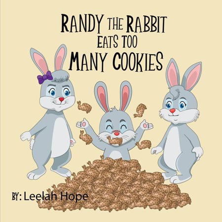 Randy the Rabbit Eats Too Many Cookies - eBook