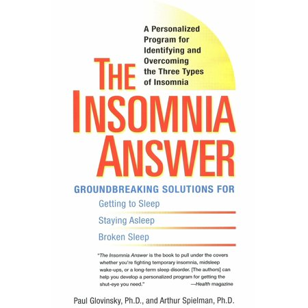 The Insomnia Answer : A Personalized Program for Identifying and Overcoming the Three Types