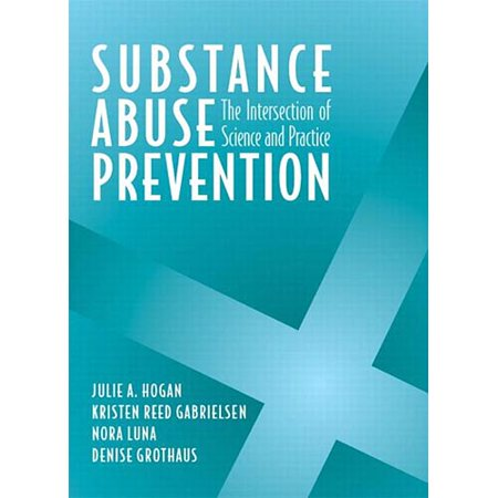 Substance Abuse Prevention  The Intersection Of Science And Practice