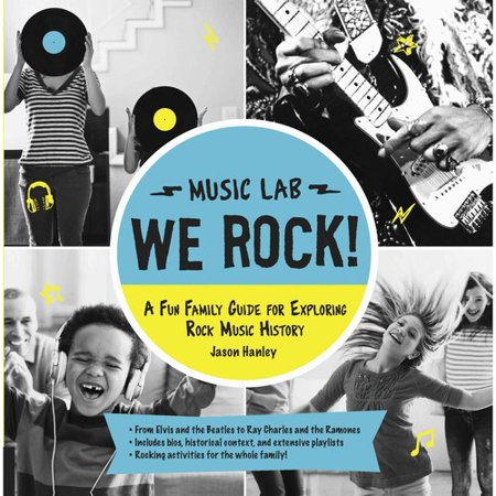 Music Lab  We Rock  A Fun Family Guide For Exploring Rock Music History