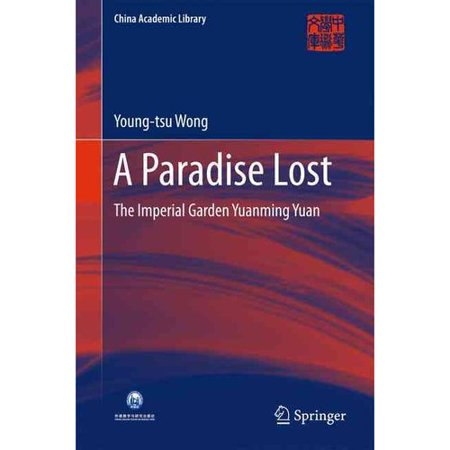 A Paradise Lost  The Imperial Garden Yuanming Yuan