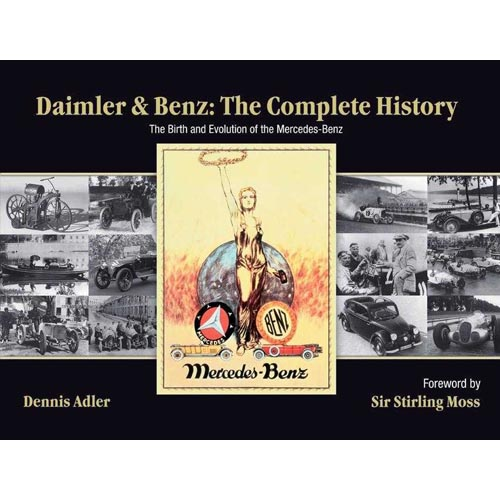 Daimler & Benz the Complete History: The Birth And Evolution of the Mercedes-Benz