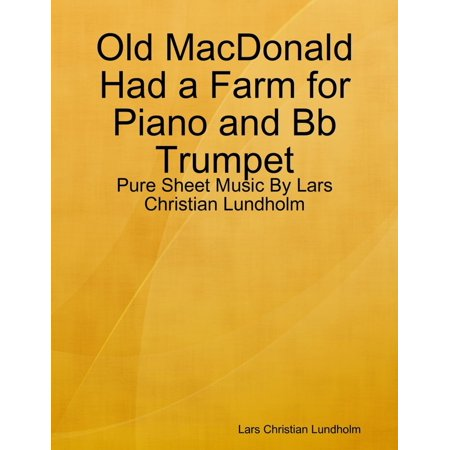 Old MacDonald Had a Farm for Piano and Bb Trumpet - Pure Sheet Music By Lars Christian Lundholm - eBook Trumpet Piano Music