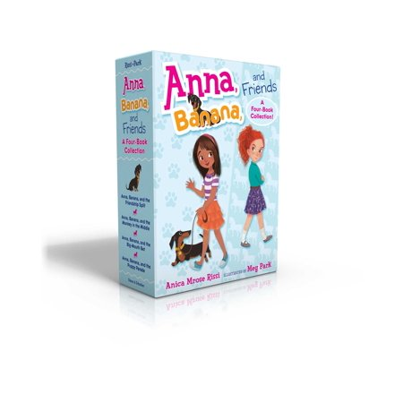 Anna, Banana, and Friends -- A Four-Book Collection! : Anna, Banana, and the Friendship Split; Anna, Banana, and the Monkey in the Middle; Anna, Banana, and the Big-Mouth Bet; Anna, Banana, and the Puppy Parade