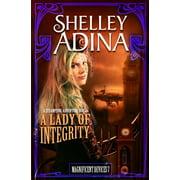 A Lady of Integrity : A Steampunk Adventure Novel