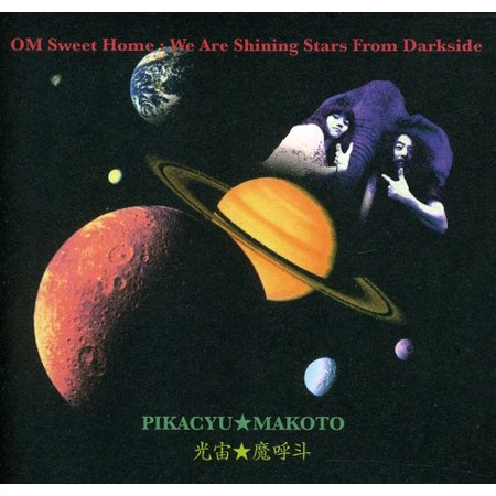 Makoto Pikacyu   Om Sweet Home  We Are Shining Stars From Darkside  Cd