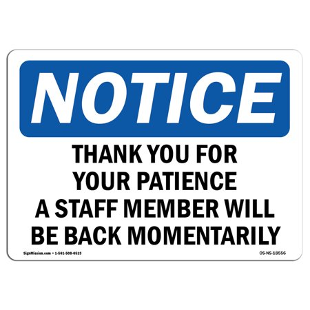 OSHA Notice Sign - Thank You For Your Patience A Staff Member | Choose from: Aluminum, Rigid Plastic or Vinyl Label Decal | Protect Your Business, Construction Site | Made in the USA ()