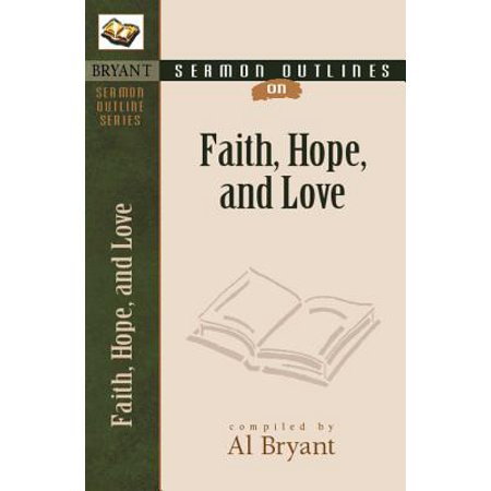 Sermon Outlines on Faith, Hope, and Love (Best Sermon On Love)