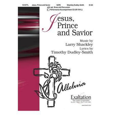 Compact Disc Sheet Music - Jesus, Prince and Savior-Sac Anthem - SATB,Org - 2 Tpt, 2 Tbn,Perc,P/A CD - Larry Shackley - Sheet Music - 103377L