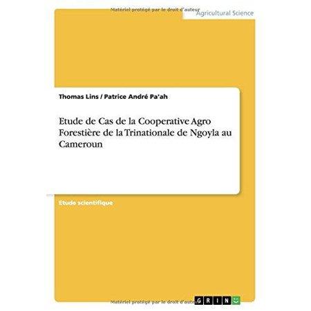 Etude De Cas De La Cooperative Agro Forestiere De La Trinationale De Ngoyla Au Cameroun