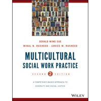Multicultural Social Work Practice : A Competency-Based Approach to Diversity and Social Justice