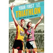 Your First Triathlon: Race-Ready in 5 Hours a Week (Paperback)