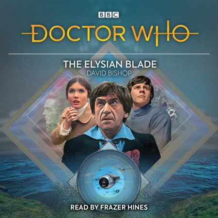 Doctor Blade Pan (Doctor Who: The Elysian Blade : 2nd Doctor Audio Original)