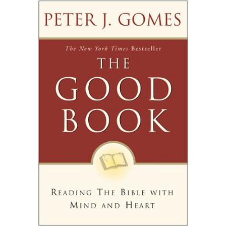 Good Book : Reading the Bible with Mind and Heart