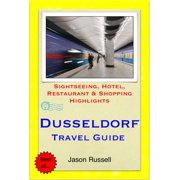 Dusseldorf, Germany Travel Guide - Sightseeing, Hotel, Restaurant & Shopping Highlights (Illustrated) - eBook