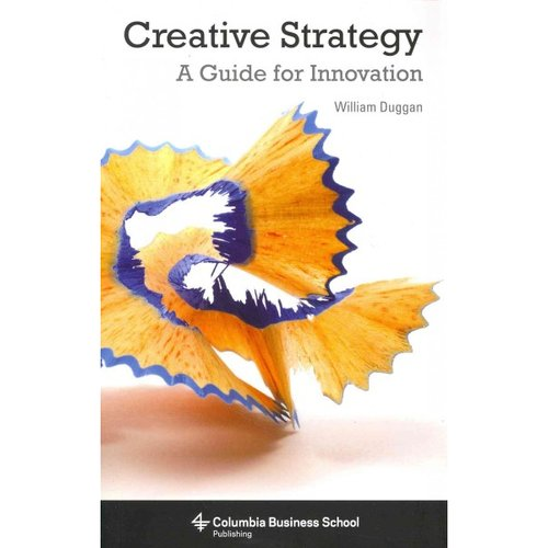 Creative Strategy: A Guide for Innovation