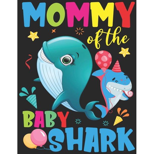 Mommy Of The Baby Shark Funny Birthday Mommy Shark Gift Notebook