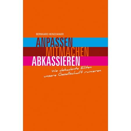 Anpassen, mitmachen, abkassieren - eBook (Anpassen Oder Anpassen)