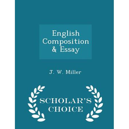 english composition  essay  scholars choice edition  walmartcom