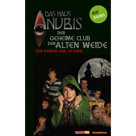 Das Haus Anubis - Band 1: Der geheime Club der Alten Weide - eBook](Anubis Kids)