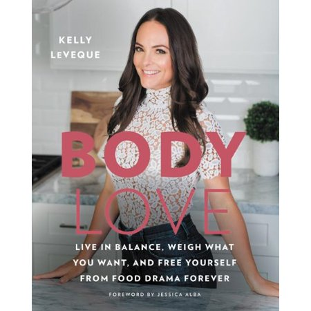 Body Love : Live in Balance, Weigh What You Want, and Free Yourself from Food Drama