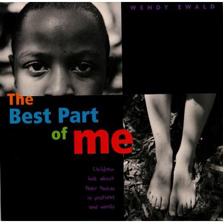 The Best Part of Me : Children Talk About Their Bodies in Pictures and (Tsoul Best Of Me)