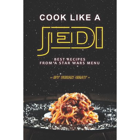 Cook Like a Jedi: Best Recipes from a Star Wars Menu (Paperback)