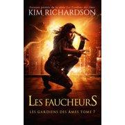 Les gardiens des âmes, Tome 7: Les Faucheurs - eBook