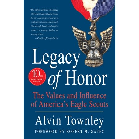 Legacy of Honor : The Values and Influence of America's Eagle Scouts (Eagle Scout Court Of Honor)